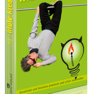 intuitiv kreativ!: Kreativität und Intuition praktisch und sofort anwendbar, gebundenes Buch, Hardcover, 224 Seiten, ISBN-10: 3944287002, ISBN-13: 978-3944287003